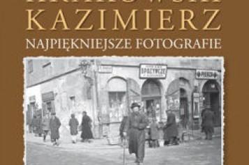"""""""Przedwojenny krakowski Kazimierz. Najpiękniejsze fotografie"""""""
