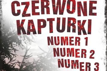 Czerwone Kapturki Numer 1, Numer 2, Numer 3 – literacki kryminał autora zekranizowanych bestsellerów w serii AMBERA spod znaku Becketta