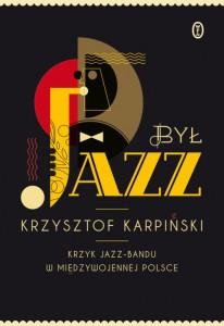 krzysztof-karpinski-byl-jazz-wydawnictwo-literackie-2014-11-21-530x770