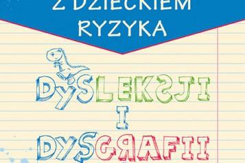Praca z dzieckiem ryzyka dysleksji i dysgrafii
