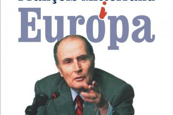 """François Mitterrand i Europa w latach 1981-1995″"