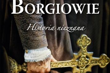 Borgiowe. Historia nieznana