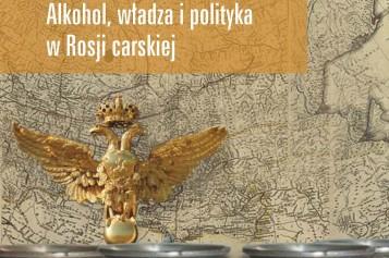 Imperium wódki. Alkohol, władza i polityka w Rosji carskiej
