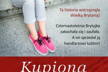 """""""Kupiona i sprzedana"""" – autobiografia z Top 10 brytyjskich list objęta w Polsce patronatem Centrum Praw Kobiet i Feminoteki"""