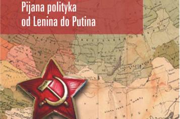 Nowość!  Imperium wódki. Pijana polityka od Lenina do Putina