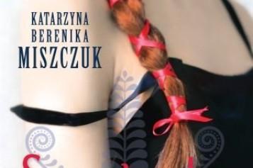SZEPTUCHA. Nowa powieść bestsellerowej pisarki, Katarzyny Bereniki Miszczuk