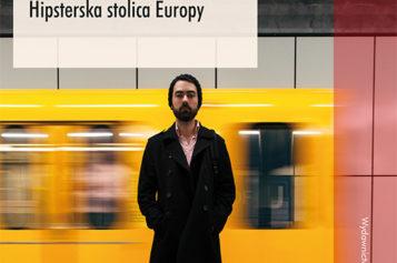 Berlin. Hipsterska stolica Europy