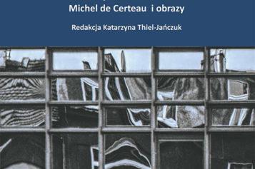 Taktyki wizualne. Michel de Certeau i obrazy