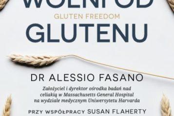 """Zbliża się premiera książki """"Wolni od glutenu autorstwa Dr Alessio Fasano"""""""