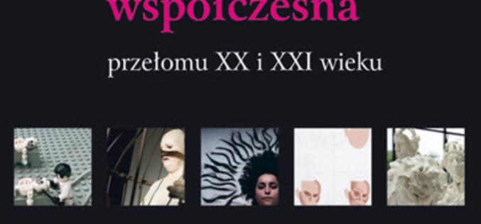 Polska sztuka współczesna przełomu XX i XXI wieku