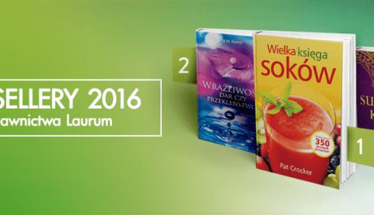 Bestsellery 2016 Wydawnictwa Laurum