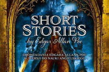 Short Stories by Edgar Allan Poe. CZYTAJ – SŁUCHAJ – ĆWICZ