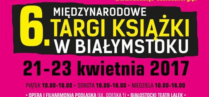 Jutro rozpoczynają się 6. MiędzynarodoweTargi Książki w Białymstoku