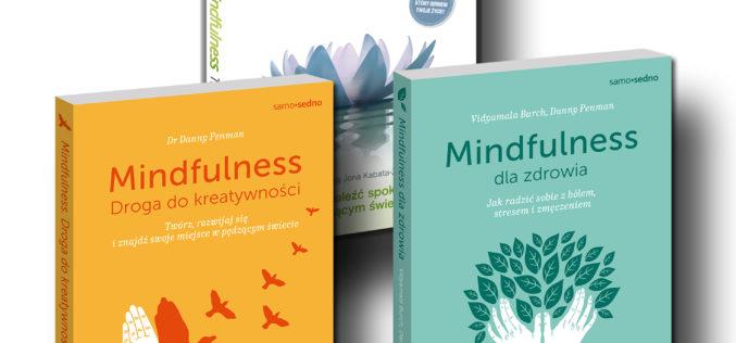 Trening uważności z serią Samo Sedno: Mindfulness dla zdrowia i Mindfulness. Droga do kreatywności