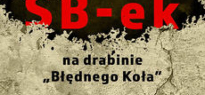 """SB-ek na drabinie """"Błędnego koła"""" – Waldemar Halicki"""