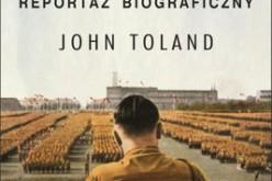 """""""Hitler"""" Johna Tolanda – pierwsze polskie wydanie – w księgarniach od 26 września"""