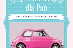 """""""Samochód dla Pań"""" Nowość Lingo z serii """"Poradniki na obcasach"""""""