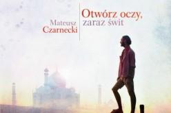 """""""Otwórz oczy, zaraz świt"""" Mateusz Czarnecki"""