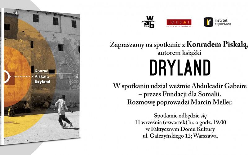 W.A.B. zaprasza na spotkanie z Konradem Piskałą, autorem książki DRYLAND