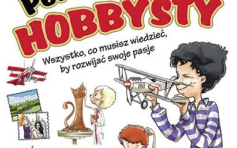 """Poradnik małego hobbysty – nowość w serii """"Dzielni-samodzielni"""""""