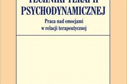 Techniki terapii psychodynamicznej – Praca nad emocjami w relacji terapeutycznej