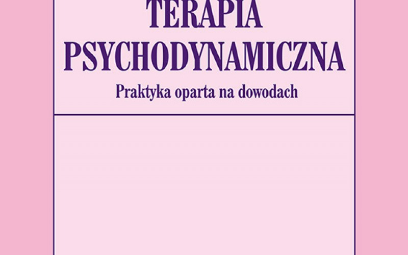 Terapia psychodynamiczna – Praktyka oparta na dowodach