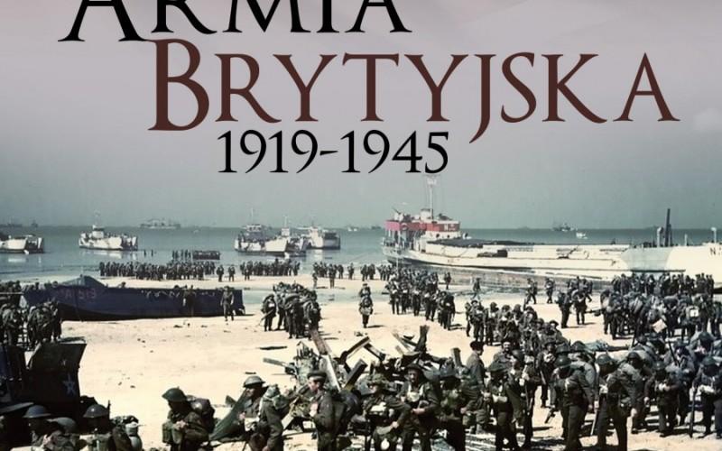 Nowość Wydawnictwa Poznańskiego – Armia brytyjska 1919-1945