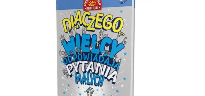 Dlaczego… Wielcy odpowiadają na pytania małych – międzynarodowy bestseller już w Polsce!