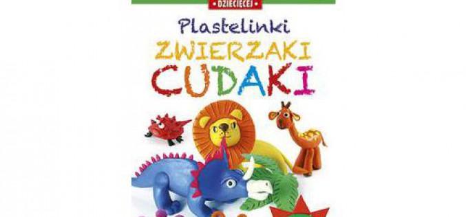 Plastelinki. Zwierzaki cudaki – zabawa, nauka, rozwój