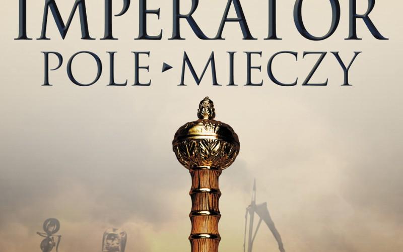 """""""Imperator. Pole mieczy"""" już w sprzedaży!"""