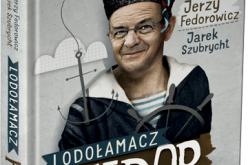 """Biografia Jerzego Fedorowicza """"'Lodołamacz Fedor"""""""