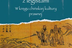 Spór konfucjanistów z legistami – W kręgu chińskiej kultury prawnej