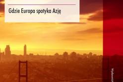 Wydawnictwo UJ poleca książkę Stambuł. Gdzie Europa spotyka Azję