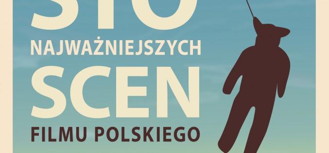 ZAPOWIEDŹ Wydawnictwa Poznańskiego  – 100 najważniejszych scen filmu polskiego