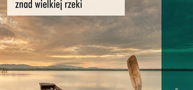 Podróż w górę Dunaju i w dzieje krain połączonych jego wodami