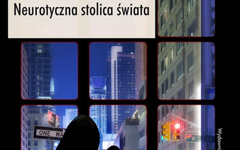 Wydawnictwo UJ poleca książkę Nowy Jork Neurotyczna stolica świata