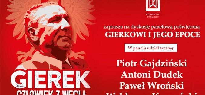 Wydawnictwo Poznańskie zaprasza na panel dyskusyjny poświęcony Gierkowi i jego epoce