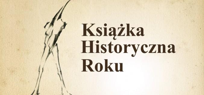 """Dzisiaj mija termin zgłoszeń książki do konkursu """"Książka Historyczna Roku"""""""