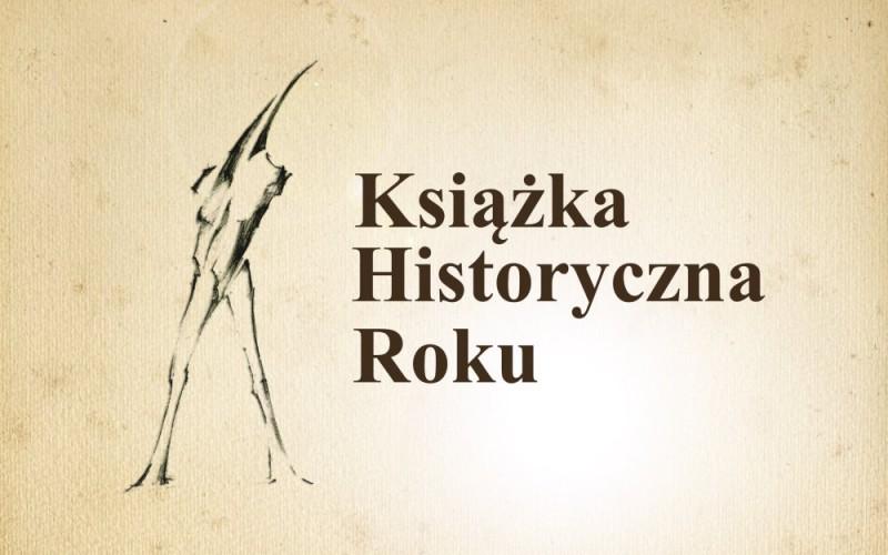 """Jubileuszowa X edycja konkursu  """"Książka Historyczna Roku"""""""