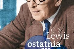 Nowa książka C.S. Lewisa – Ostatnia noc świata