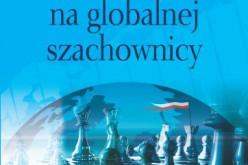 Polska na globalnej szachownicy