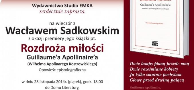 """Spotkanie z Wacławem Sadkowskim, premiera """"Rozdroża miłości Apollinaire'a"""""""