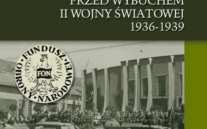 """""""Świadczenia społeczeństwa polskiego na obronność państwa przed wybuchem II wojny światowej 1936-1939"""" już w księgarniach!"""