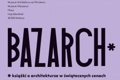 Czwarte targi wydawców książek o architekturze BAZARCH