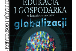 Edukacja igospodarka wkontekście procesów globalizacji