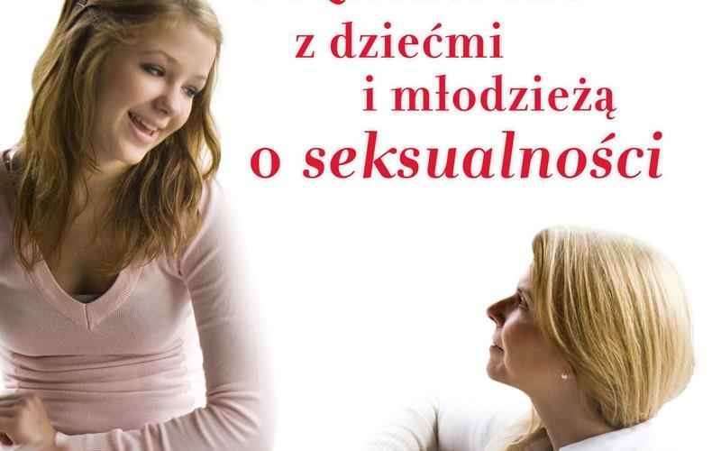 Jak rozmawiać z dziećmi i młodzieżą o seksualności
