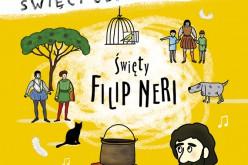 Święty Filip Neri – nowość z serii Święci uśmiechnięci