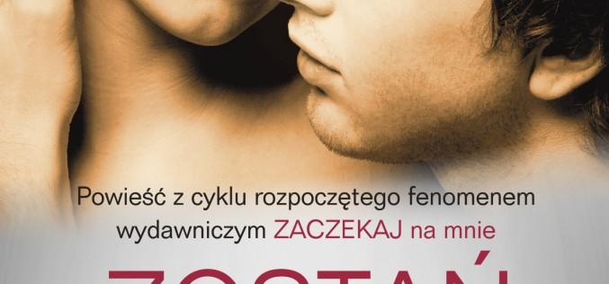 Zostań ze mną. Tom 2 – druga część bestsellera Dla Młodych Dorosłych z cyklu rozpoczętego fenomenem wydawniczym Zaczekaj na mnie