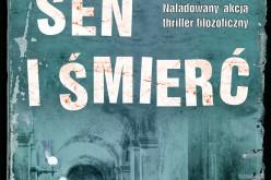 Sen i śmierć – kontynuacja światowego bestsellera Ostatni dobry człowiek