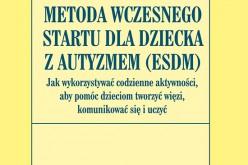 Metoda Wczesnego Startu dla dziecka z autyzmem (ESDM)